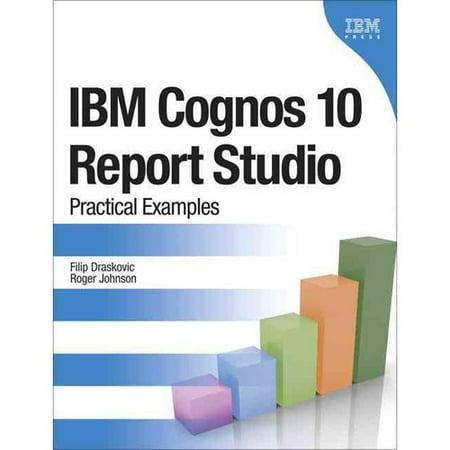 Ibm Cognos 10 Report Studio  Practical Examples