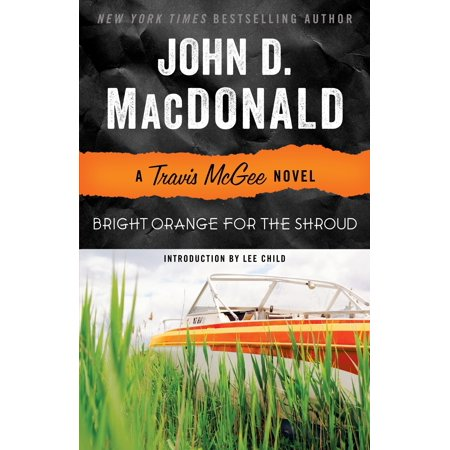 Bright Orange for the Shroud : A Travis McGee Novel