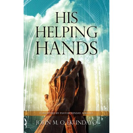 His Helping Hands His Helping Hands