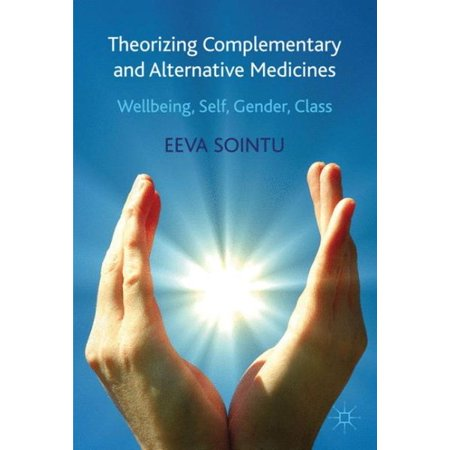 Theorizing Complementary and Alternative Medicines