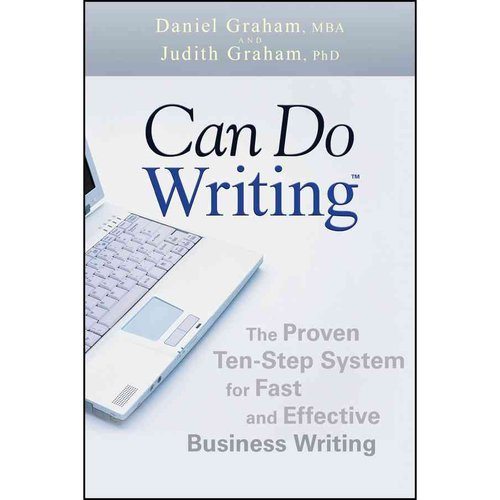 Can Do Writing: The Proven Ten-Step System for Fast and Effective Business Writing