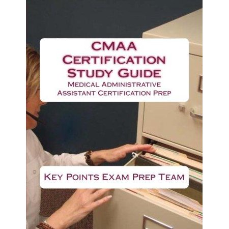 CMAA Certification Study Guide : Medical Administrative Assistant ...