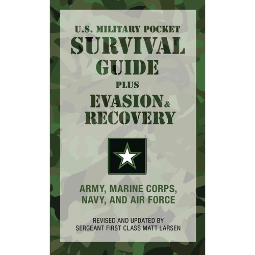 U.s. Military Pocket Survival Guide: Army, Marine Corps, Navy, and Air Force