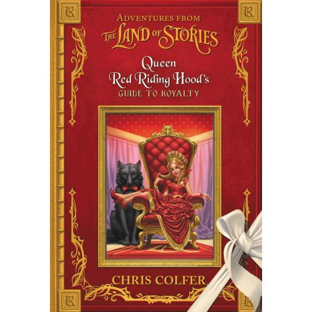 Adventures from the Land of Stories: Queen Red Riding Hood's Guide to (Hood Guide)