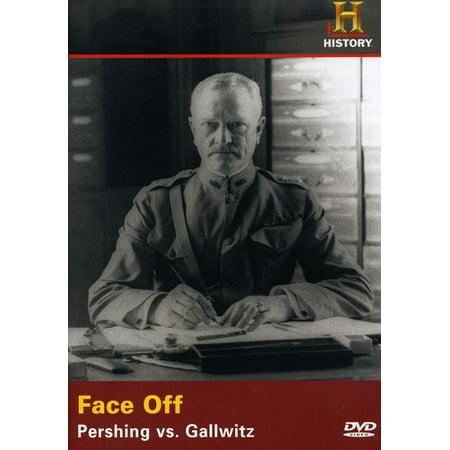 Face Off  Pershing Vs  Gallwitz