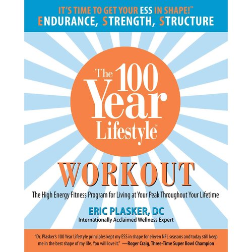 The 100 Year Lifestyle Workout: The High Energy Fitness Program for Living at Your Peak Throughout Your Lifetime