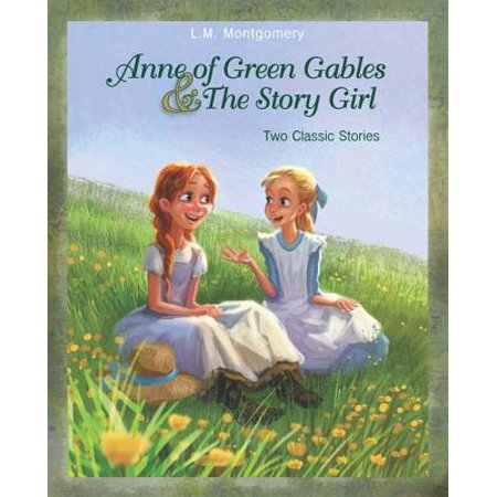 Anne of Green Gables and The Story Girl - eBook (The Girl With The Green Ribbon Short Story)