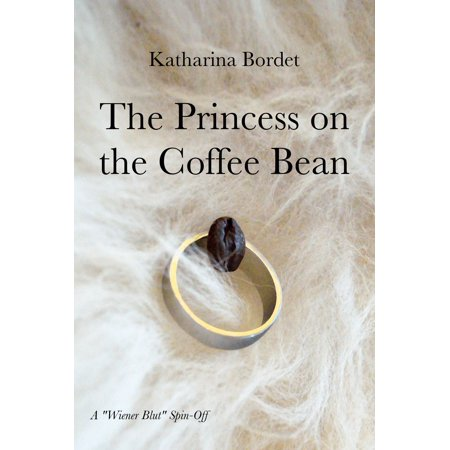 The Princess on the Coffee Bean (A Wiener Blut Short Story) -