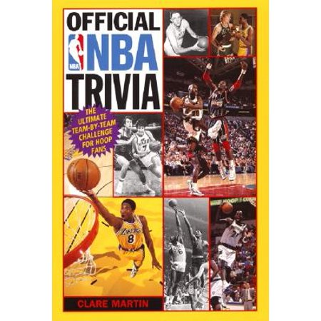 Official NBA Trivia : The Ultimate Team-By-Team Challenge for Hoop - Official Trivia