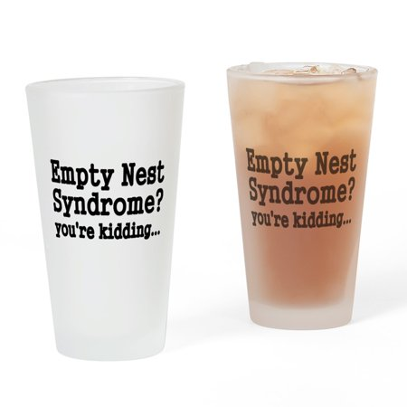CafePress - Empty Nest Syndrome Youre Kidding - Pint Glass, Drinking Glass, 16 oz. CafePress - 16 Oz Drinking Glasses