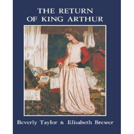 Return of King Arthur British and American Arthurian Literature Since 1800