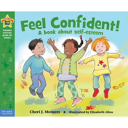 Feel Confident! : A book about self-esteem (Best Way To Be Confident)