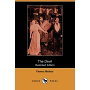 The Devil : A Tragedy of the Heart and Conscience (Illustrated Edition) (Dodo Press)