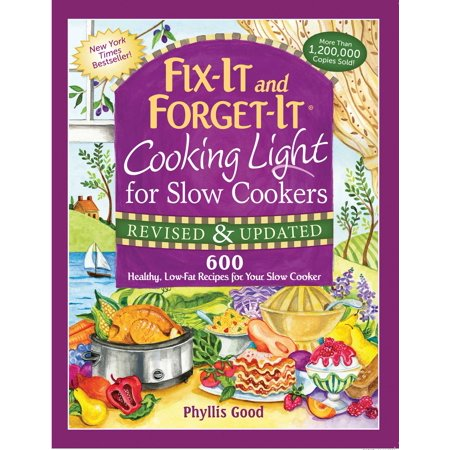 Fix-It and Forget-It Cooking Light for Slow Cookers : 600 Healthy, Low-Fat Recipes for Your Slow