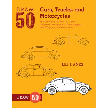 - Draw 50 Cars, Trucks, and Motorcycles : The Step-by-Step Way to Draw Dragsters, Vintage Cars, Dune Buggies, Mini Choppers, and Many More...