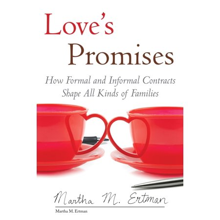 Love's Promises : How Formal and Informal Contracts Shape All Kinds of (Formal And Informal Process Of Amending The Constitution)
