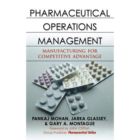 Pharmaceutical Operations Management : Manufacturing for Competitive