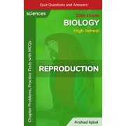 Reproduction Quiz Questions and Answers: 10th Grade High School Biology Chapter Problems, Practice Tests with MCQs (What Is High School Biology & Problems Book 10) - eBook
