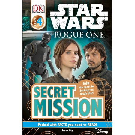 DK Readers L4: Star Wars: Rogue One: Secret Mission : Join the Quest to Destroy the Death Star! ()