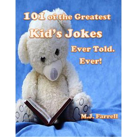 101 of the Greatest Kid's Jokes Ever Told. Ever! - eBook