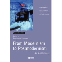 Blackwell Philosophy Anthologies: From Modernism to Postmodernism: An Anthology Expanded (Hardcover)