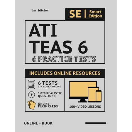 Ati Teas 6 Practice Tests Workbook: 6 Full Length Practice Test Workbook Both in Book + Online, 100 Video Lessons, 1,020 Realistic Questions and Online Flashcards for All Subjects for the Teas Test of