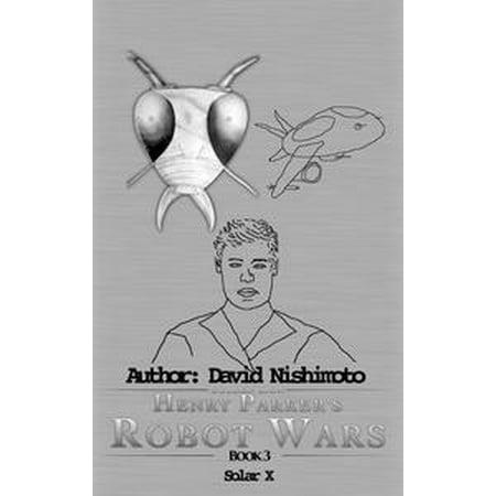 Henry Parker's Robot Wars: Solar X - eBook