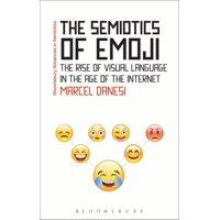 Bloomsbury Advances in Semiotics: The Semiotics of Emoji (Paperback)