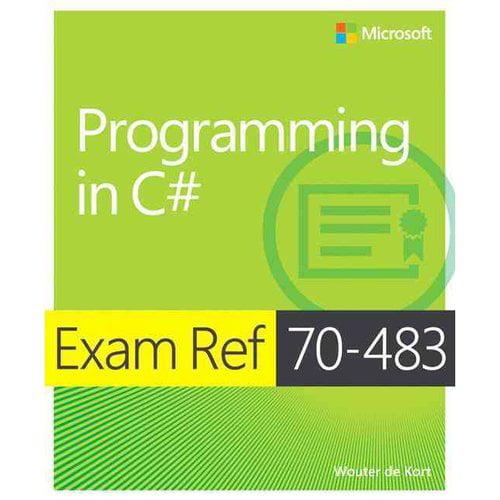 Exam Ref 70-483: Programming in C#