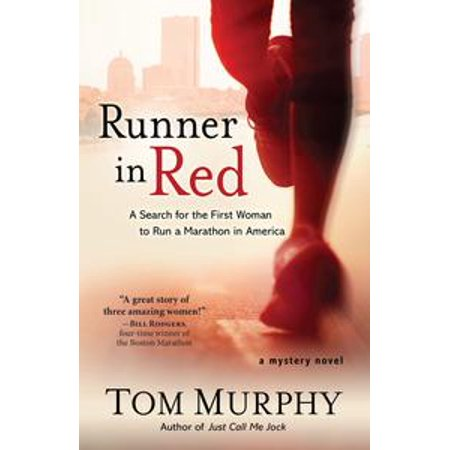 Runner in Red: A Search for the First Woman to Run a Marathon in America -
