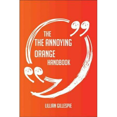 The The Annoying Orange Handbook - Everything You Need To Know About The Annoying Orange - eBook - Annoying Orange Godzilla