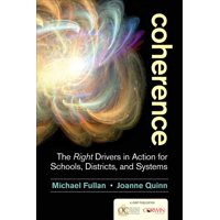 Coherence: The Right Drivers in Action for Schools, Districts, and Systems (Paperback)