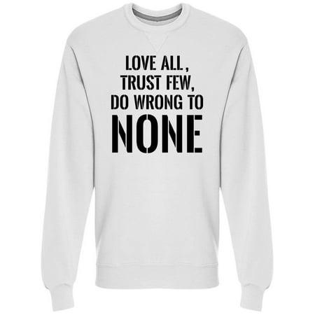 Teeblox Love All Trust Few Quote Sweatshirt Mens Image By