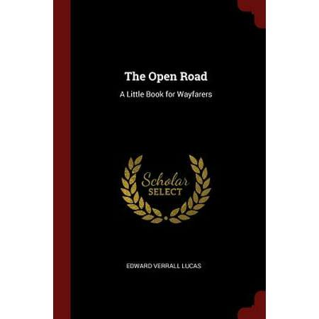 The Open Road : A Little Book for Wayfarers (Wayfarer Road)