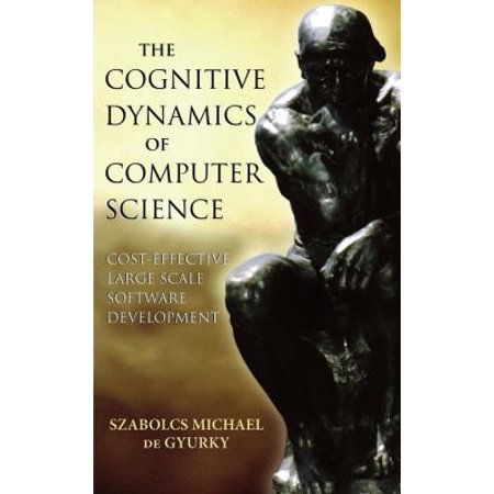 The Cognitive Dynamics Of Computer Science  Cost Effective Large Scale Software Development