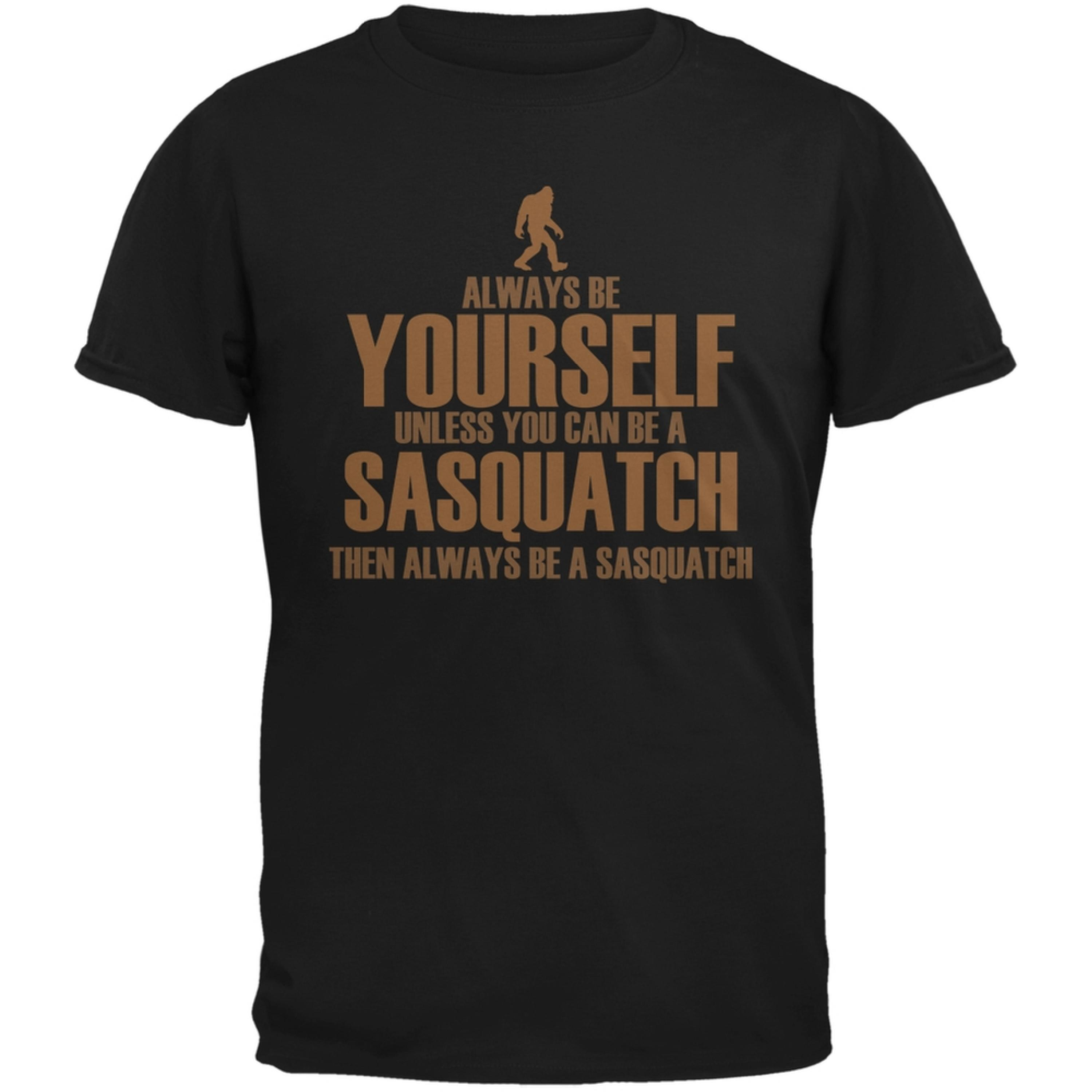 Always Be Yourself Sasquatch Black Adult T-Shirt