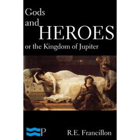Heroes Of The Kingdom Coupon (Gods and Heroes, or the Kingdom of Jupiter -)
