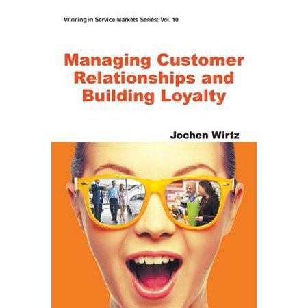 Managing Customer Relationships and Building