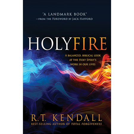 Holy Fire : A Balanced, Biblical Look at the Holy Spirit's Work in Our (Bible Verses Fire Of The Holy Spirit)
