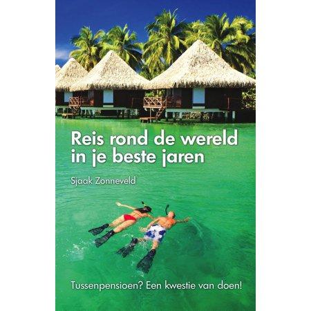 Reis rond de wereld in je beste jaren - eBook (Beste Shop Sonnenbrille Kaufen)