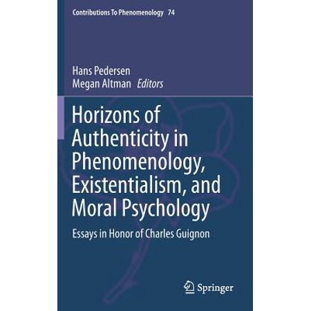 International Business Essays Horizons Of Authenticity In Phenomenology Existentialism And Moral  Psychology  Essays In Honor Of Science And Technology Essay Topics also Essay Paper Help Horizons Of Authenticity In Phenomenology Existentialism And Moral  Essay On Health Care Reform