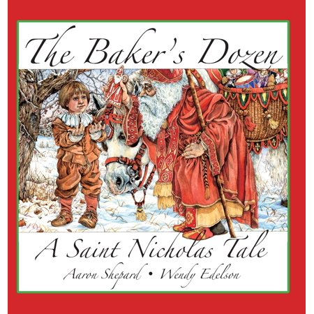 The Baker's Dozen : A Saint Nicholas Tale, with Bonus Cookie Recipe and Pattern for St. Nicholas Christmas Cookies (15th Anniversary Edition) ()
