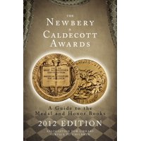 The Newbery and Caldecott Awards : A Guide to the Medal and Honor Books, 2012 Edition