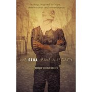 We Still Leave a Legacy - eBook