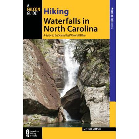 Hiking Waterfalls in North Carolina : A Guide to the State's Best Waterfall (Best Hikes In Provo)
