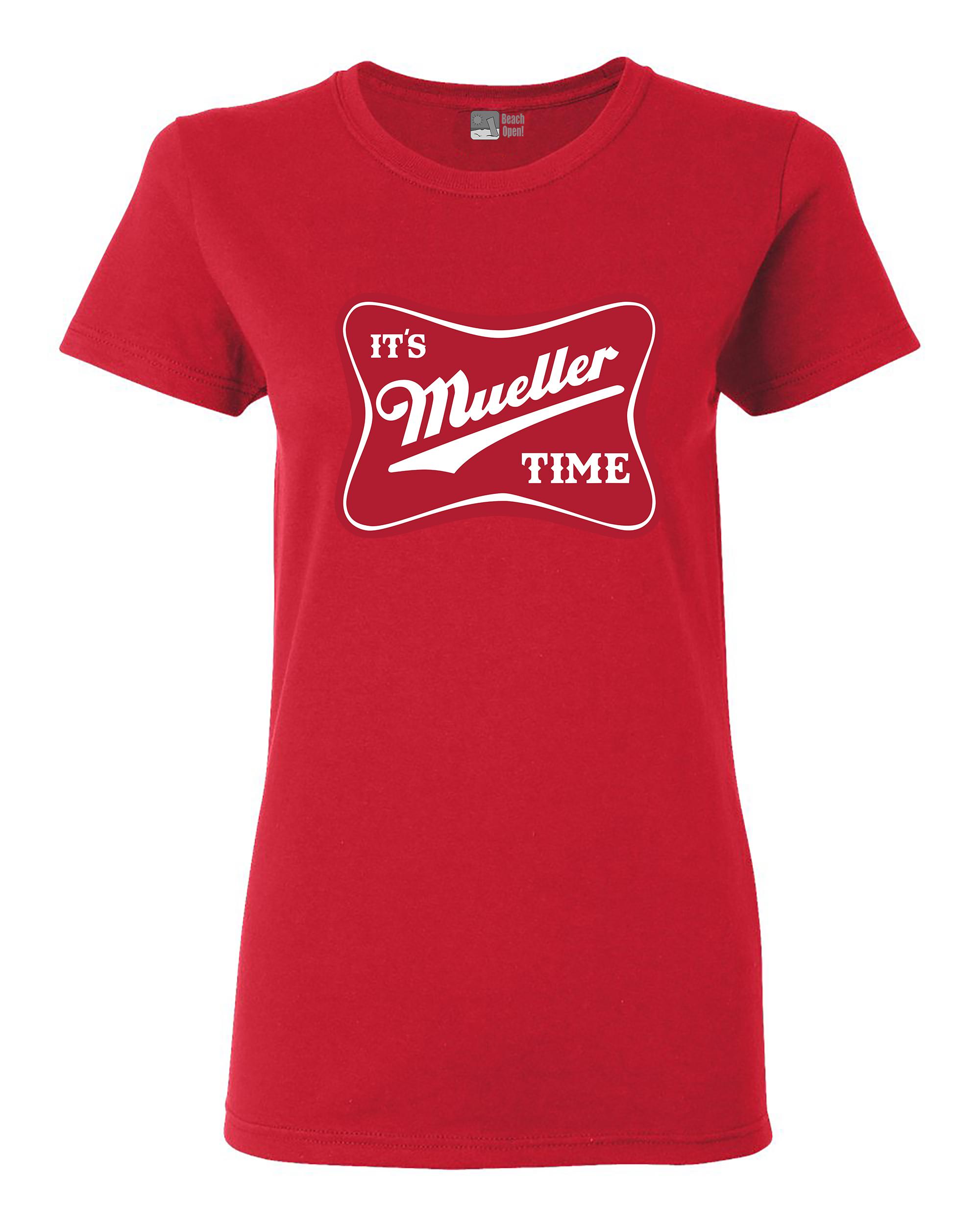 Ladies It's Robert Mueller Time USA Support Political DT T-Shirt Tee