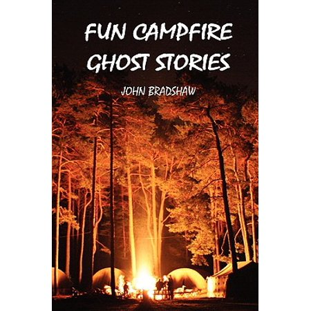 Fun Campfire Ghost Stories (Best Campfire Ghost Stories)