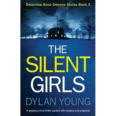 The Silent Girls : A Gripping Crime Thriller Packed with Mystery and
