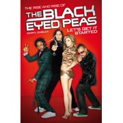 Let's Get It Started: The Rise & Rise of the Black Eyed Peas - eBook