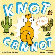 Knot Cannot (Hardcover)